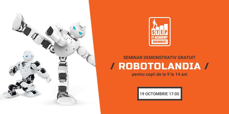 "Seminarul Demonstrativ gratuit ""ROBOTOLANDIA"" Image"
